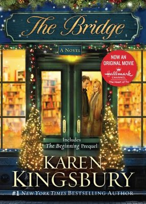 The Bridge: A Novel - eBook  -     By: Karen Kingsbury