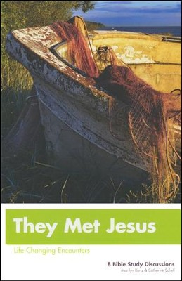 They Met Jesus: Life-Changing Encounters Updated   -     By: Marilyn Kunz, Catherine Schell