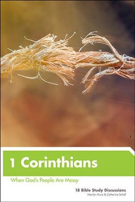 1 Corinthians: When God's People Are Messy Updated  -     By: Marilyn Kunz, Catherine Schell