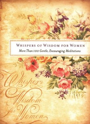Whispers of Wisdom for Women: More Than 100 Gentle, Encouraging Meditations  -