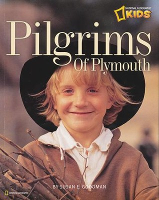 National Geographic Pilgrims of Plymouth   -     By: Susan E. Goodman
