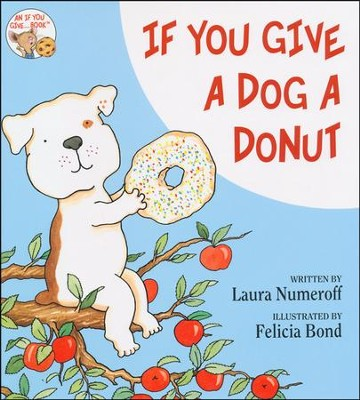 If You Give a Dog a Donut  -     By: Laura Numeroff