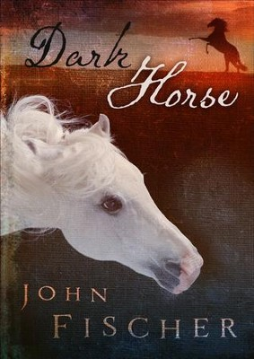 Dark Horse - eBook  -     By: John Fischer