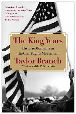 The King Years: Historic Moments in the Civil Rights Movement - eBook  -     By: Taylor Branch