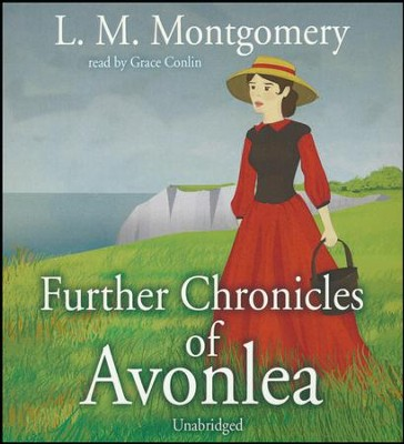 Further Chronicles of Avonlea - unabridged audiobook on CD  -     Narrated By: Grace Conlon     By: L.M. Montgomery