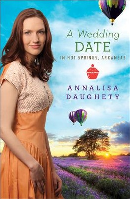 A Wedding Date in Hot Springs, Arkansas   -     By: Annalisa Daughety