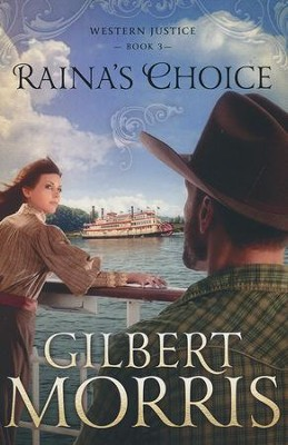 Raina's Choice, Western Justice Series #3   -     By: Gilbert Morris