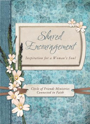 Shared Encouragement: Inspiration for a Woman's Heart - eBook  -     By: Circle of Friends Ministries