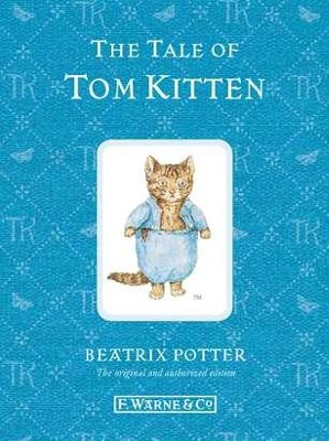 The Tale of Tom Kitten  -     By: Beatrix Potter
