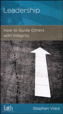 Leadership: How to Guide Others with Integrity  -     By: Stephen Viars