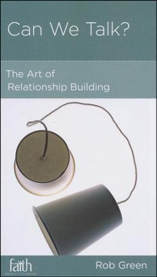 Can We Talk?: The Art of Relationship Building  -     By: Rob Green