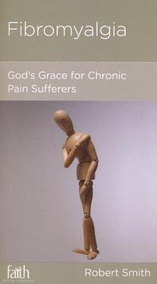 Fibromyalgia: God's Grace for Chronic Pain Sufferers  -     By: Robert Smith