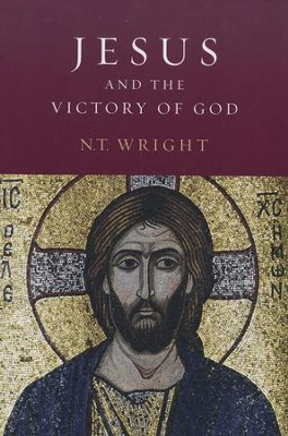 Jesus and the Victory of God   -     By: N.T. Wright