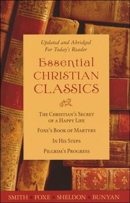 The Essential Christian Classics Collection  -     By: Hannah Whitall Smith, John Bunyan, Charles M. Sheldon