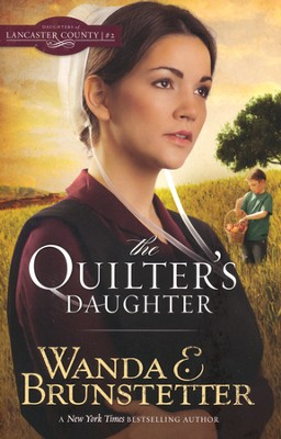 The Quilter's Daughter, Daughters of Lancaster Country  Series #2 (rpkgd)  -     By: Wanda E. Brunstetter