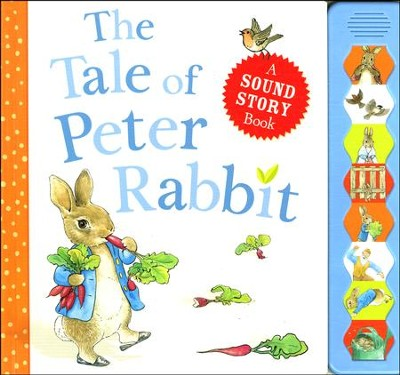 The Tale of Peter Rabbit: A Sound Story Book  -     By: Beatrix Potter