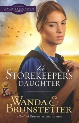 Storekeeper's Daughter, Daughters of Lancaster County Series #1 (repackaged)  -     By: Wanda E. Brunstetter