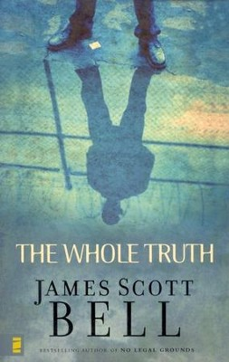 The Whole Truth  -     By: James Scott Bell