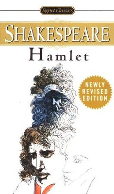 The Tragedy of Hamlet Prince of Denmark, Revised and Updated  -     Edited By: Sylvan Barnet     By: William Shakespeare