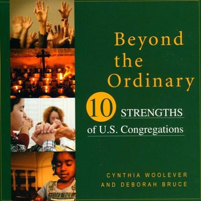 Beyond the Ordinary: 10 Strengths of U.S. Congregations   -     By: Cynthia Woolever, Deborah Bruce
