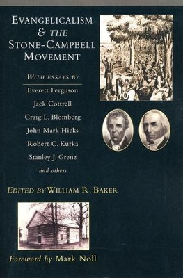 Evangelicalism & the Stone-Campbell Movement  -     Edited By: William R. Baker