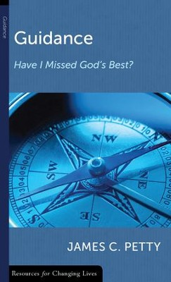 Guidance: Have I Missed God's Best?  -     By: James C. Petty