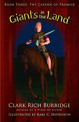 The Cavern of Promise (Giants in the Land Trilogy, Book Three)  -     By: Clark Rich Burbidge