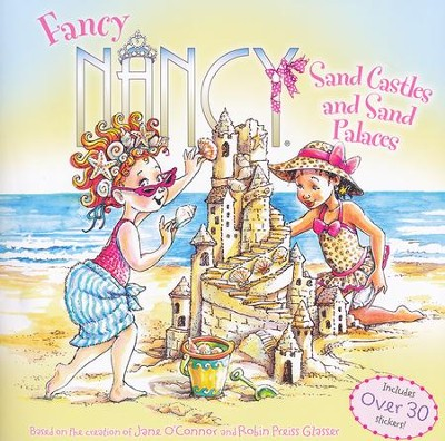 Fancy Nancy: Sand Castles and Sand Palaces  -     By: Jane O'Connor     Illustrated By: Robin Preiss Glasser