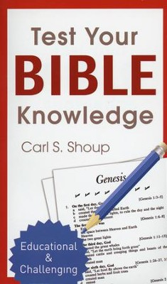 Test Your Bible Knowledge  -     By: Carl Shoup