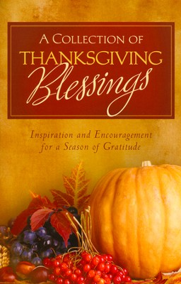 A Collection of Thanksgiving Blessings: Inspiration and Encouragement for a Season of Gratitude - Slightly Imperfect  -