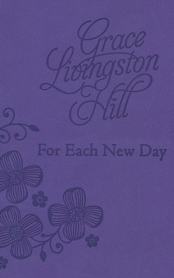 For Each New Day  -     By: Grace Livingston Hill