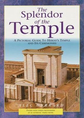The Splendor Of The Temple  -     By: Alec Garrard