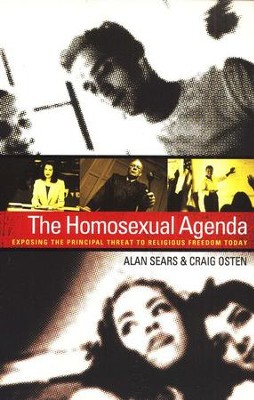 The Homosexual Agenda: Exposing the Principal Threat to Religious Freedom Today  -     By: Alan Sears, Craig Osten