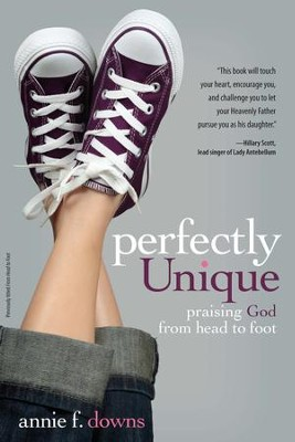 Perfectly Unique: Praising God from Head to Foot - eBook  -     By: Zondervan