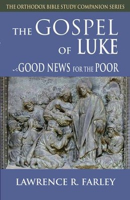 The Gospel of Luke: Good News for the Poor  -     By: Lawrence R. Farley