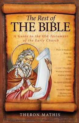The Rest of the Bible: A Guide to the Old Testament of the Early Church  -     By: Theron Mathis