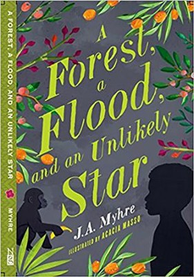 A Forest, A Flood, and an Unlikely Star #3  -     By: J.A. Myhre