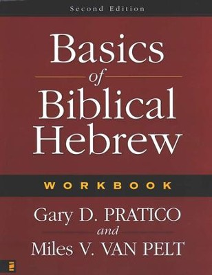 Basics of Biblical Hebrew Workbook, Second Edition  -     By: Gary D. Pratico, Miles V. Van Pelt