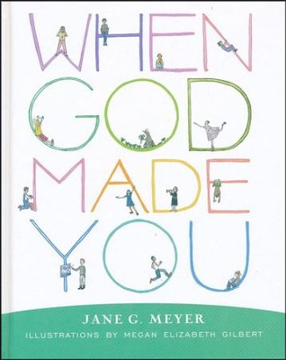 When God Made You  -     By: Jane G. Meyer     Illustrated By: Megan E. Gilber