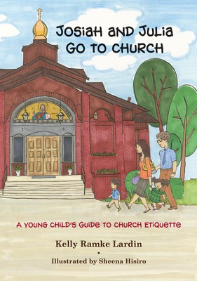 Josiah and Julia Go to Church: A Young Child's Guide to Church Etiquette  -     By: Kelly Ramke Lardin     Illustrated By: Sheena Hisiro