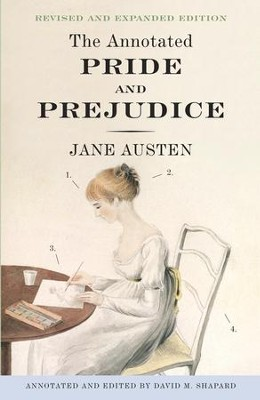 The Annotated Pride and Prejudice: A Revised and Expanded Edition - eBook  -     Edited By: David M. Shapard     By: Jane Austen