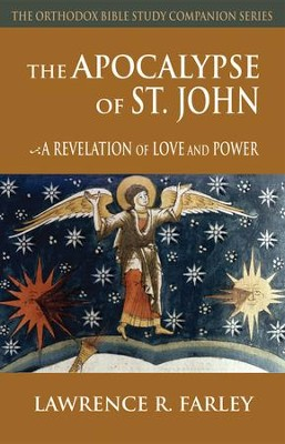 The Apocalypse of St. John: A Revelation of Love and Power  -     By: Lawrence R. Farley