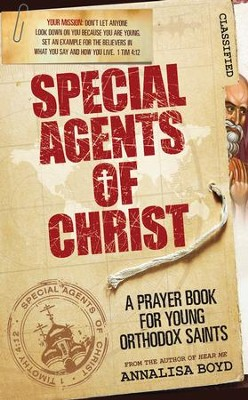 Special Agents of Christ: A Prayer Book for Young Orthodox Saints  -     By: Annalisa Boyd