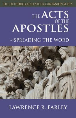 The Acts of the Apostles: Spreading the Word  -     By: Lawrence R. Farley