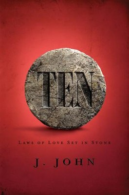 TEN: Laws of Love Set in Stone - eBook  -     By: J. John