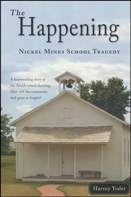 The Happening  -     By: Harvey Yoder