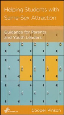 Helping Students with Same-Sex Attraction: Guidance for Parents and Youth Leaders  -     By: Cooper Pinson