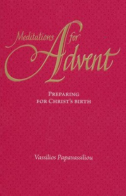 Meditations for Advent: Preparing for Christ's Birth  -     By: Vassilios Papavassiliou