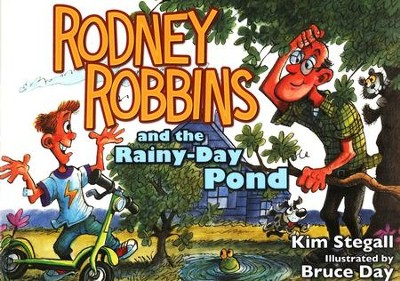 Rodney Robbins and the Rainy-Day Pond   -     By: Kim Stegall
