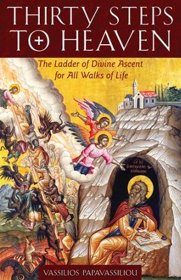 Thirty Steps to Heaven: The Ladder of Divine Ascent for All Walks of Life  -     By: Vassilios Papavassiliou